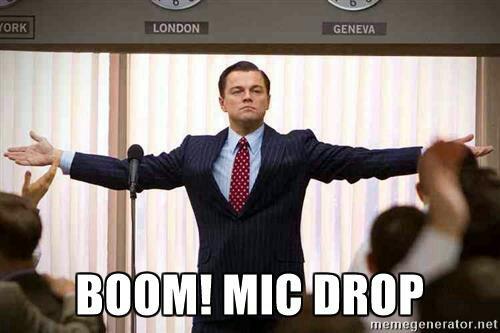 wolf-of-wall-street-mic-drop-boom-mic-drop.jpg
